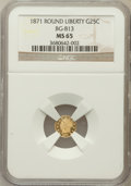 California Fractional Gold, 1871 25C Liberty Round 25 Cents, BG-813, R.3, MS65 NGC. NGC Census:(3/0). PCGS Population (12/3)....