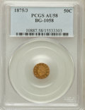 California Fractional Gold: , 1875/3 50C Indian Round 50 Cents, BG-1058, R.3, AU58 PCGS. PCGSPopulation (34/118). NGC Census: (8/11)....