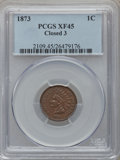 Indian Cents: , 1873 1C Closed 3 XF45 PCGS. PCGS Population (37/104). NGC Census:(34/290). Numismedia Wsl. Price for problem free NGC/PCG...
