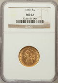Liberty Half Eagles: , 1881 $5 MS62 NGC. NGC Census: (5103/3433). PCGS Population(2373/1618). Mintage: 5,708,802. Numismedia Wsl. Price for probl...