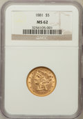 Liberty Half Eagles: , 1881 $5 MS62 NGC. NGC Census: (5142/3484). PCGS Population(2391/1633). Mintage: 5,708,802. Numismedia Wsl. Price for probl...