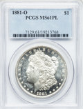 Morgan Dollars: , 1881-O $1 MS61 Prooflike PCGS. PCGS Population (77/468). NGCCensus: (56/426). Numismedia Wsl. Price for problem free NGC/...