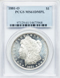 Morgan Dollars: , 1881-O $1 MS61 Deep Mirror Prooflike PCGS. PCGS Population(55/926). NGC Census: (41/545). Numismedia Wsl. Price for probl...