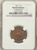 Proof Two Cent Pieces: , 1871 2C Brown -- Corroded -- NGC Details. Proof. NGC Census:(0/59). PCGS Population (0/41). Mintage: 960. Numismedia Wsl. ...