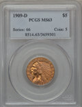Indian Half Eagles, 1909-D $5 MS63 PCGS....
