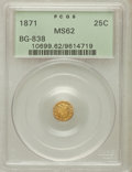 California Fractional Gold: , 1871 25C Liberty Round 25 Cents, BG-838, R.2, MS62 PCGS. PCGSPopulation (138/80). NGC Census: (29/11). ...