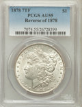 Morgan Dollars: , 1878 7TF $1 Reverse of 1878 AU55 PCGS. PCGS Population (107/9490).NGC Census: (122/11412). Mintage: 4,900,000. Numismedia ...