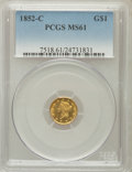 1852-C G$1 MS61 PCGS. PCGS Population (4/18). NGC Census: (16/45). Mintage: 9,434. Numismedia Wsl. Price for problem fre...