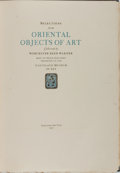 Books:Art & Architecture, Worcester Reed Warner [foreward]. Selections from Oriental Objects of Art. Tarrytown: [n. p.], 1921. Folio. Publishe...