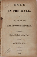 Books:Americana & American History, [Anonymous]. Hole in the Wall; or, A Peep at theCreed-Worshippers. Philadelphia: [n. p.], 1828. 36 pages.Disbo...