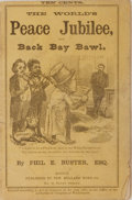 Books:Americana & American History, [James E. Brown]. Phil E. Buster. World's Peace Jubilee and BackBay Bawl. New England News, 1872. 26 pages and ...