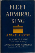 Books:Biography & Memoir, [Fleet Admiral Chester Nimitz' Copy with Inscription]. Ernest J.King. Fleet Admiral King. Eyre & Spottiswoode, 1953...