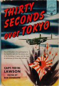 Books:Americana & American History, [Doolittle Raid, subject]. Ted W. Lawson. CREW SIGNED. ThirtySeconds Over Tokyo. Random House, 1953. Twelfth printi...