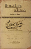 Books:Americana & American History, Ike Whitely. Rural Life in Texas. Jas. P. Harrison, 1891. 82pages and ads. Publisher's wrappers with rubbing and ch...
