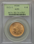 Indian Eagles, 1913-S $10 AU55 PCGS....
