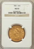 Liberty Eagles: , 1861 $10 AU53 NGC. NGC Census: (76/351). PCGS Population (35/97).Mintage: 113,100. Numismedia Wsl. Price for problem free ...