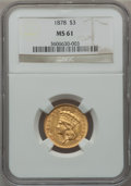 Three Dollar Gold Pieces, 1878 $3 MS61 NGC....