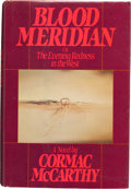 Books:Literature 1900-up, Cormac McCarthy. Blood Meridian or the Evening Redness in theWest. New York: Random House, [1985]. First editio...