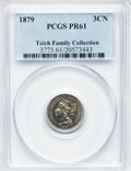 Proof Three Cent Nickels: , 1879 3CN PR61 PCGS. PCGS Population (3/871). NGC Census: (2/761).Mintage: 3,200. Numismedia Wsl. Price for problem free NG...
