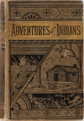 Books:Americana & American History, John Frost. Thrilling Adventures Among the Indians. Potter,[n. d.]. Minor rubbing and toning to decorative cloth wi...