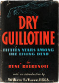 Books:Biography & Memoir, [Cast-Signed Book]. René Belbenoit [Prisoner No. 46635]. DryGuillotine. Fifteen Years among the Living Dead. Ne...