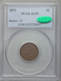 Indian Cents: , 1871 1C AU55 PCGS. CAC. Bold N. PCGS Population (53/177). NGCCensus: (40/232). Mintage: 3,929,500. Numismedia Wsl. Price f...