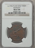 Colonials: , (1792-94) TOKEN Kentucky Token, Plain Edge MS61 Brown NGC. NGCCensus: (8/27). PCGS Population (5/62). ...