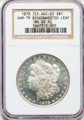Morgan Dollars: , 1878 7TF $1 Reverse of 1878 MS62 Prooflike NGC. VAM-79.Disconnected Leaf. NGC Census: (164/534). PCGS Population(244/557...