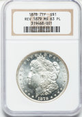 Morgan Dollars: , 1878 7TF $1 Reverse of 1879 MS63 Prooflike NGC. NGC Census:(69/24). PCGS Population (80/44). Numismedia Wsl. Price for pr...