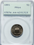 Proof Shield Nickels: , 1881 5C PR64 PCGS. PCGS Population (267/428). NGC Census:(170/430). Mintage: 3,575. Numismedia Wsl. Price for problemfree...