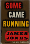 Books:Fiction, James Jones. INSCRIBED. Some Came Running. New York:Scribner's, [1957]. First edition, presentation copy, ins...