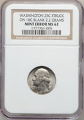 Errors, 1932 25C Washington Quarter -- 25C Struck on 10C Blank Planchet --MS62 NGC. 2.2 Grams....