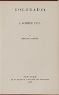 Books:Americana & American History, Bayard Taylor. Colorado: A Summer Trip. Putnam, 1867. Firstedition, first printing. Publisher's cloth with ligh...