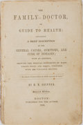 Books:Medicine, H. B. Skinner. The Family Doctor, or Guide to Health.Boston: Published for the author, 1844. Eleventh edition. ...