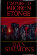 Books:Science Fiction & Fantasy, Dan Simmons. SIGNED/LIMITED. Prayers to Broken Stones. Dark Harvest, 1990. First edition, first printing. Limited ...