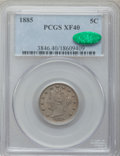 Liberty Nickels, 1885 5C XF40 PCGS. CAC....