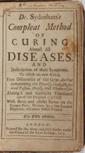 Books:Medicine, Thomas Sydenham. Dr. Sydenham's Compleat Method of Curing AlmostAll Diseases. Horne and Parker, 1713. Fifth edition...