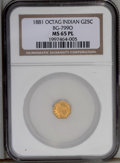 California Fractional Gold: , 1881 25C Indian Octagonal 25 Cents, BG-799O, Low R.4, MS65Prooflike NGC. A positively gleaming Gem example with moderate c...