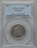 Seated Quarters, 1873 25C Closed 3 VF25 PCGS....