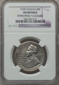 Commemorative Silver, 1928 50C Hawaiian -- Improperly Cleaned -- NGC Details. AU....