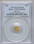 California Fractional Gold, Undated 25C Liberty Round 25 Cents, BG-222, R.2, -- Bent,Damage --Genuine PCGS. UNC Details. NGC Census: (0/96). PCGS Popu...