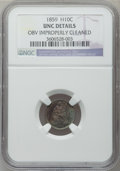 Seated Half Dimes: , 1859 H10C -- Obv Improperly Cleaned -- NGC Details. UNC. NGCCensus: (0/194). PCGS Population (1/140). Mintage: 340,000. Nu...