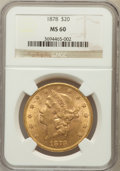 Liberty Double Eagles: , 1878 $20 MS60 NGC. NGC Census: (240/761). PCGS Population(138/614). Mintage: 543,645. Numismedia Wsl. Price for problemfr...