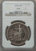 Trade Dollars: , 1875-S T$1 Fine 12 NGC. NGC Census: (3/874). PCGS Population(0/1164). Mintage: 4,487,000. Numismedia Wsl. Price for proble...