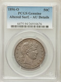 Barber Half Dollars, 1896-O 50C -- Altered Surfaces -- PCGS Genuine. AU Details. NGCCensus: (1/27). PCGS Population (5/34). Mintage: 924,000. N...