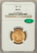 Liberty Half Eagles: , 1881 $5 MS64 NGC. CAC. NGC Census: (648/72). PCGS Population(309/15). Mintage: 5,708,802. Numismedia Wsl. Price for proble...