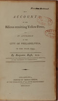 Books:Medicine, Benjamin Rush. An Account of the Bilious Remitting YellowFever. Thomas Dobson, 1794. First edition. x, 363 page...