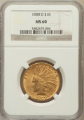 Indian Eagles: , 1909-D $10 MS60 NGC. NGC Census: (38/543). PCGS Population(46/675). Mintage: 121,540. Numismedia Wsl. Price for problem fr...