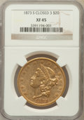 Liberty Double Eagles: , 1873-S $20 Closed 3 XF45 NGC. NGC Census: (126/1544). PCGSPopulation (105/674). Mintage: 1,040,600. Numismedia Wsl. Price ...