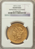 Liberty Double Eagles, 1874-S $20 -- Improperly Cleaned -- NGC Details. AU Details. NGCCensus: (125/2419). PCGS Population (122/1067). Mintage: 1...